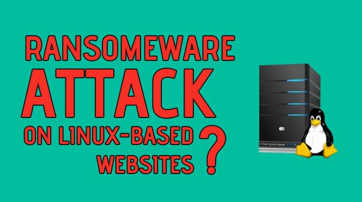 Ransomware Targets Linux-based Websites