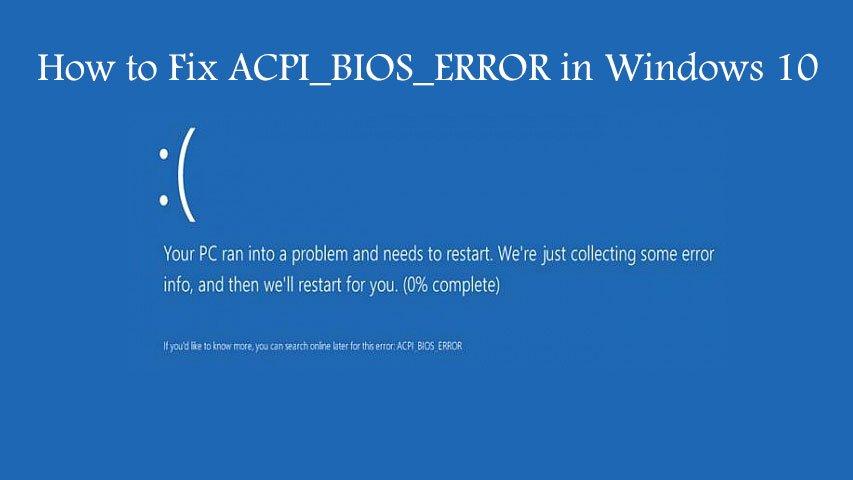How to Fix ACPI_BIOS_ERROR in Windows 10