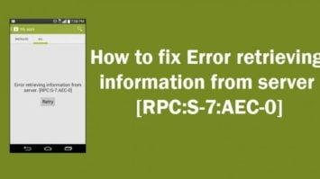 How to fix Error retrieving information from server [RPC:S-7:AEC-0]
