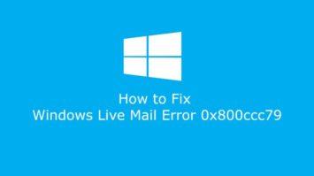How to Fix Windows Live Mail Error 0x800ccc79